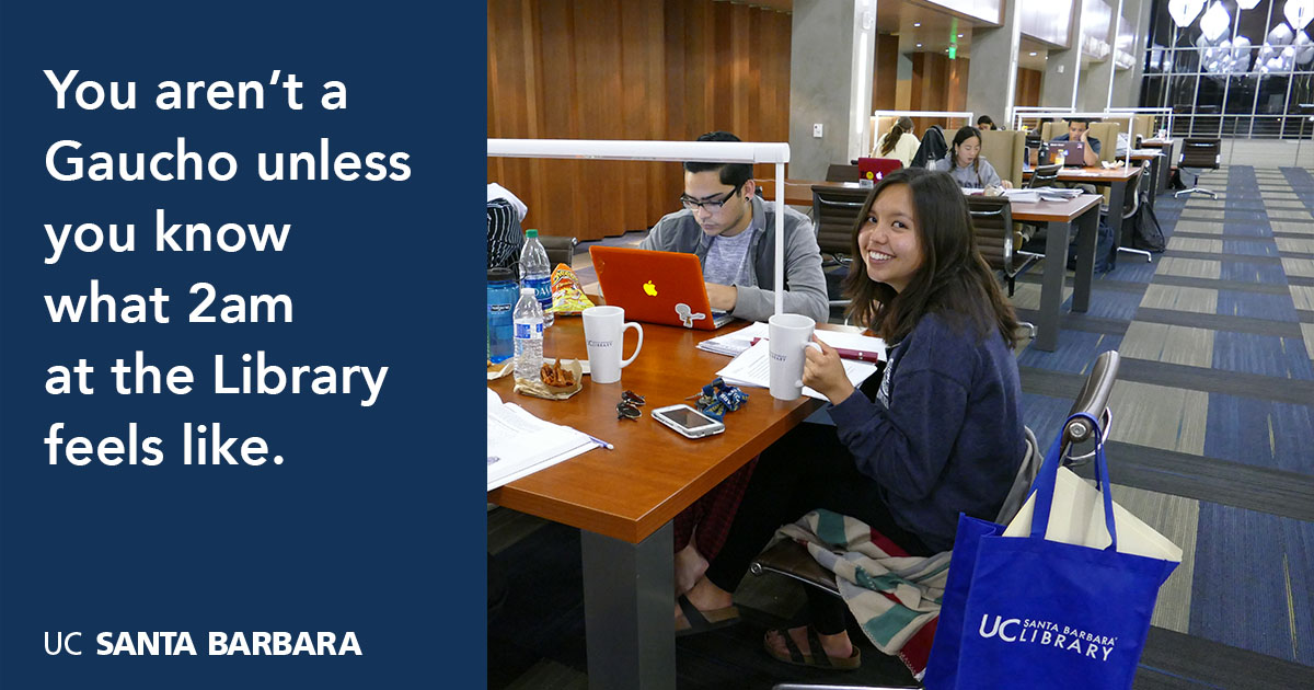 You aren't a Gaucho unless you know what 2am at the librbary feels like